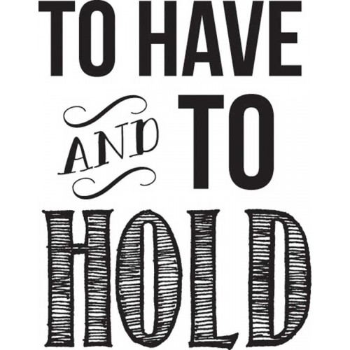 חותמת עץ - To Have and To Hold